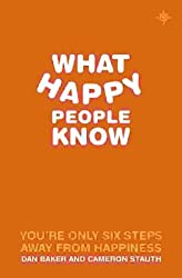 What Happy People Know: You're Only 6 Steps Away From Happiness
