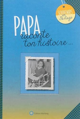 Papa, raconte ton histoire... par Wartberg