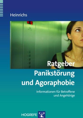 Ratgeber Panikstörung und Agoraphobie (Ratgeber zur Reihe Fortschritte der Psychotherapie)