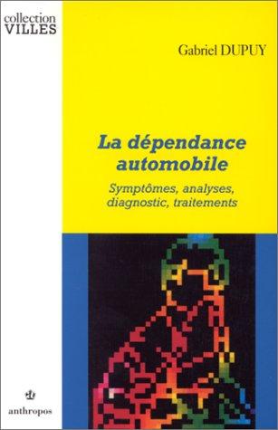 La dépendance automobile par Gabriel Dupuy