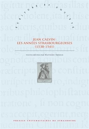 Jean Clavin : Les années strasbourgeoises (1538-1541)