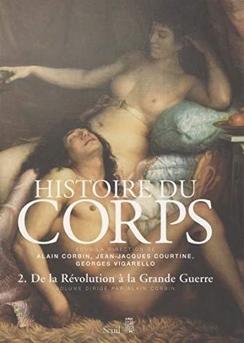 Histoire du corps . De la Révolution à la Grande Guerre (2)