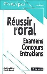 Réussir l'oral : Examens, concours, entretiens