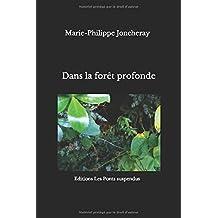 Dans la forêt profonde: Nouvelle