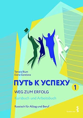 Weg zum Erfolg - Russisch für Alltag und Beruf: Kursbuch und Arbeitsbuch