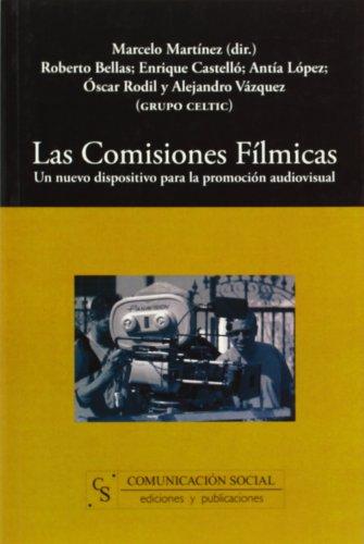 Las comisiones fílmicas: Un nuevo dispositivo para la promoción audiovisual (Contextos) por Marcelo Martínez Hermida