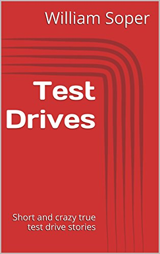 Test Drives: Short and crazy true test drive stories (English Edition)