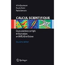 Calcul Scientifique: Cours, exercices corrigés et illustrations en Matlab et Octave