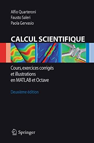 Calcul Scientifique: Cours, exercices corrigés et illustrations en Matlab et Octave par Alfio Maria Quarteroni,Fausto Saleri,Paola Gervasio