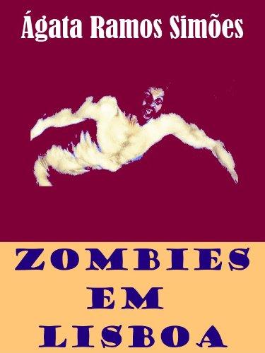 Zombies em Lisboa (Portuguese Edition) por Ágata Ramos Simões