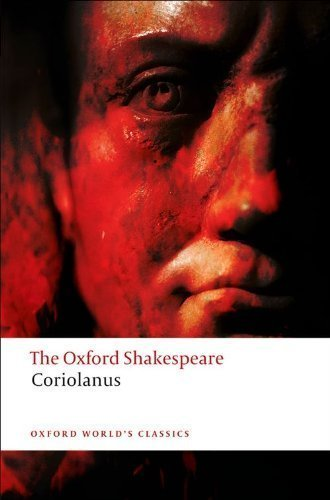 The Tragedy of Coriolanus: The Oxford Shakespeare The Tragedy of Coriolanus (Oxford World's Classics) unknown Edition by Shakespeare, William [2008]