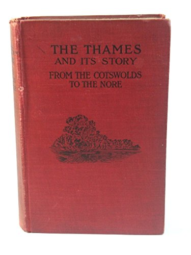 The Thames and Its Story: From the Cotswolds to the Nore