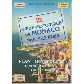Guide historique de Monaco par ses rues : Plan, lignes de bus, grand prix de Formule 1, historique, circuit, détails techniques