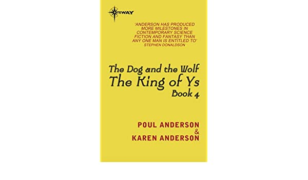 The dog and the wolf king of ys book 4 ebook poul anderson the dog and the wolf king of ys book 4 ebook poul anderson karen anderson amazon kindle store fandeluxe PDF