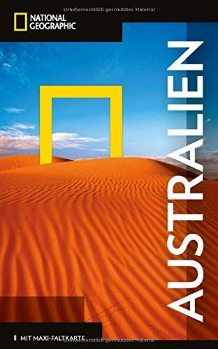 NATIONAL GEOGRAPHIC Reiseführer Australien: Das ultimative Reisehandbuch mit über 500 Adressen und praktischer Faltkarte zum Herausnehmen für alle Traveler. (NG_Traveller)