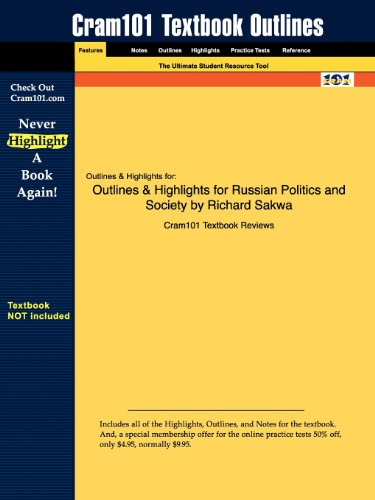 Outlines & Highlights for Russian Politics and Society by Richard Sakwa