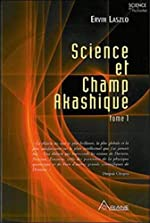 Science et champ akashique de Ervin Laszlo