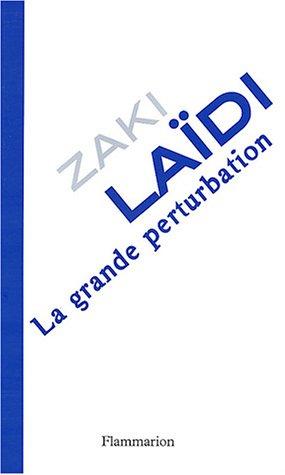 La grande perturbation par Zaki Laïdi