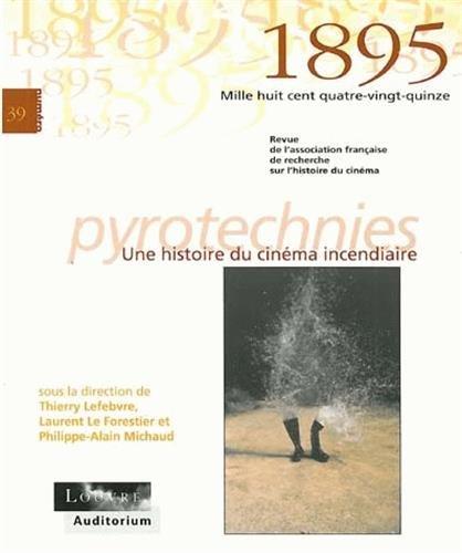 1895, N° 39 Février 2003 : Pyrotechnies : Une histoire du cinéma incendiaire