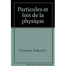 PARTICULES ET LOIS DE LA PHYSIQUE. Conférences à la mémoire de Paul Dirac