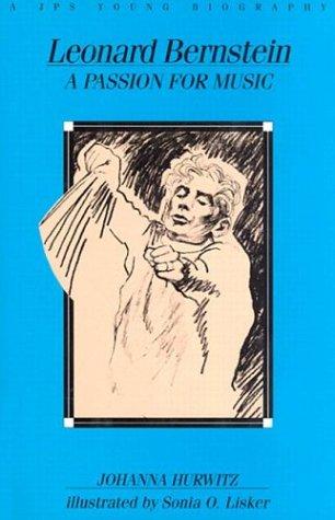 Leonard Bernstein-A Passion For Music por Johanna Hurwitz