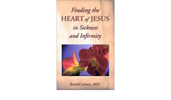 Buy Finding the Heart of Jesus in Sickness and Infirmity
