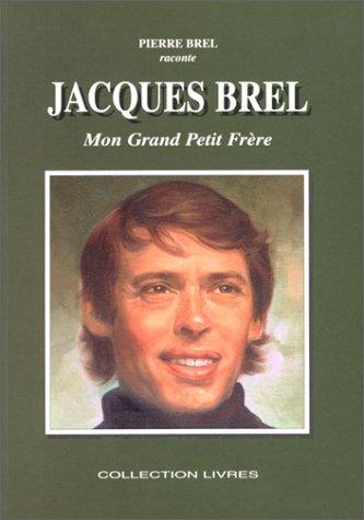 Jacques Brel, mon grand petit frère