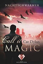 Call it magic 1: Nachtschwärmer: Fantasy-Liebesroman über eine verbotene Liebe zwischen Mensch und Vampir