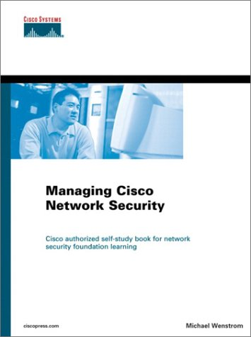 Managing Cisco Network Security (Certification and training series)