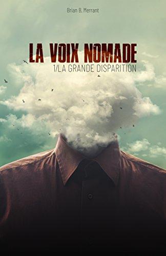 La Voix nomade: 1/ La Grande disparition par Brian B. Merrant