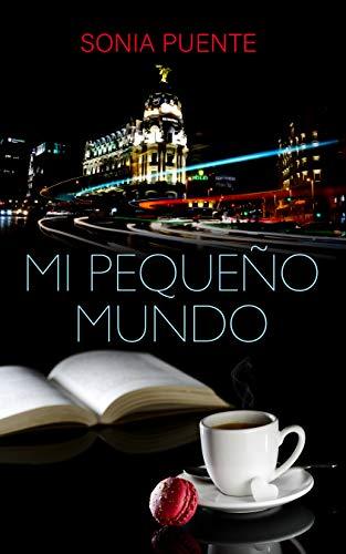 Mi Pequeño Mundo por Sonia Puente