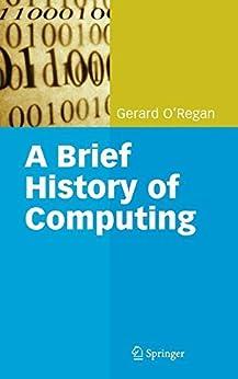 A Brief History of Computing (English Edition) di [O'Regan, Gerard]