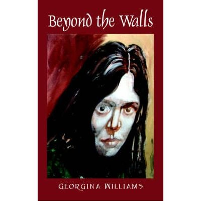 [ BEYOND THE WALLS ] Williams, Georgina (AUTHOR ) Sep-15-2006 Paperback (Georgina Williams)