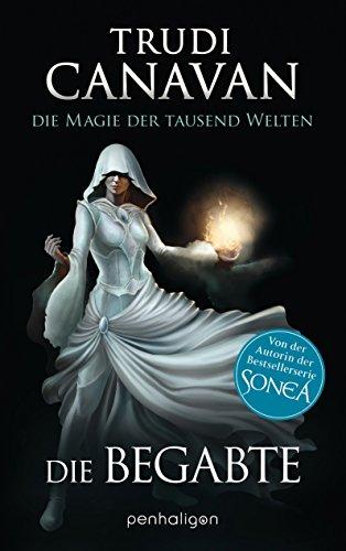 Buchseite und Rezensionen zu 'Die Magie der tausend Welten: Die Begabte - Roman' von Trudi Canavan