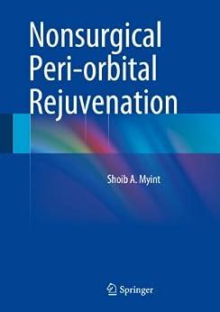 Nonsurgical Peri-orbital Rejuvenation par [Myint (Ed.), Shoib A.]