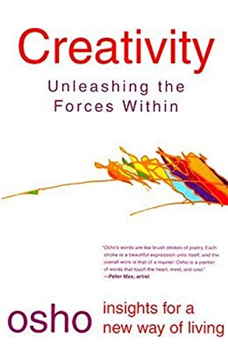 Creativity: Unleashing the Forces Within (Osho Insights for a New...