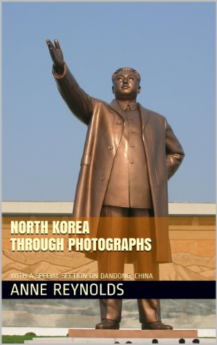 north-korea-through-photographs-with-a-special-section-on-dandong-china-english-edition