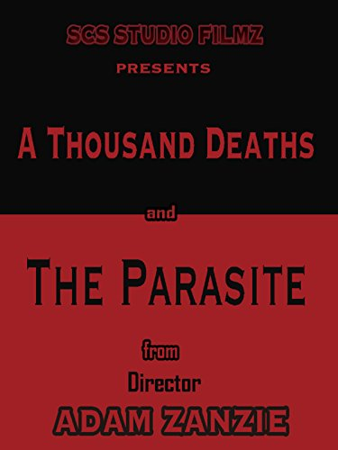 A Thousand Deaths and The Parasite