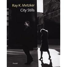 Ray K.Metzker: City Stills (Art & Design)