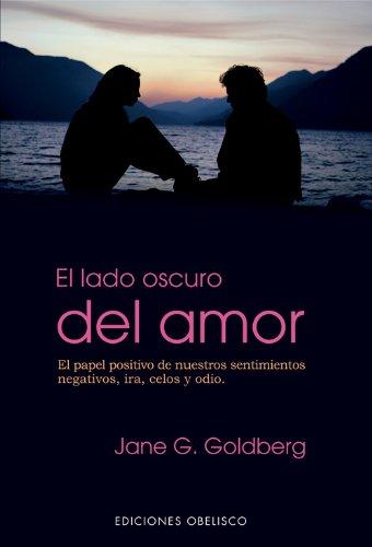 El lado oscuro del amor (NUEVA CONSCIENCIA) por JANE G. GOLDBERG