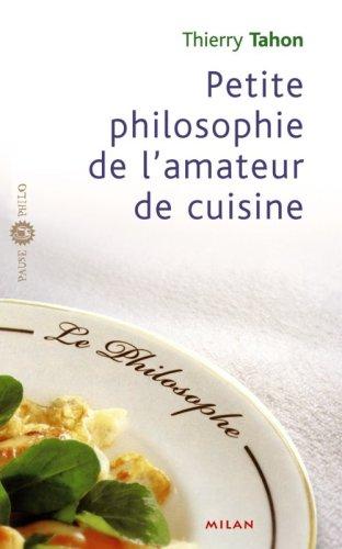 Petite philosophie de l'amateur de cuisine par Thierry Tahon