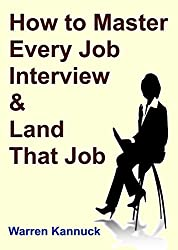 How to Master Every Job Interview & Land that Dream Job (English Edition)