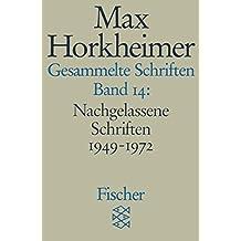 Gesammelte Schriften in 19 Bänden: Band 14: Nachgelassene Schriften 1949-1972 (Max Horkheimer, Gesammelte Schriften in 19 Bänden (Taschenbuchausgabe))