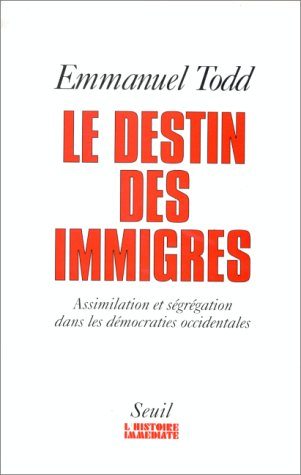 LE DESTIN DES IMMIGRES. Assimilation et ségrégation dans les démocraties occidentales