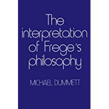The Interpretation of Frege's Philosophy