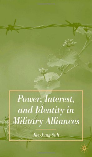 Power, Interest, and Identity in Military Alliances 1st edition by Suh, Jae-Jung (2007) Hardcover