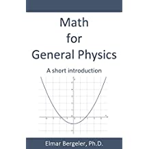 Math for General Physics: A short introduction (English Edition)