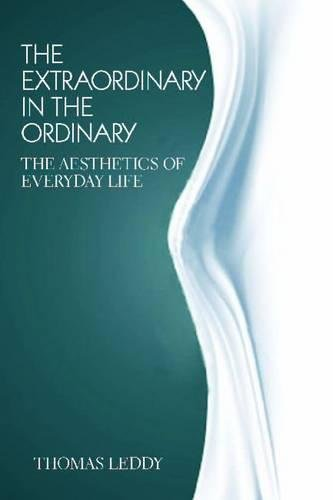 The Extraordinary in the Ordinary: The Aesthetics of Everyday Life