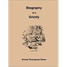 Biography of a Grizzly
