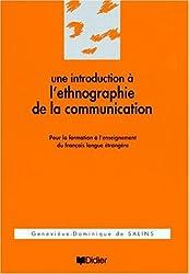 UNE INTRODUCTION A L'ETHNOGRAPHIE DE LA COMMUNICATION. Pour la formation à l'enseignement du français langue étrangère